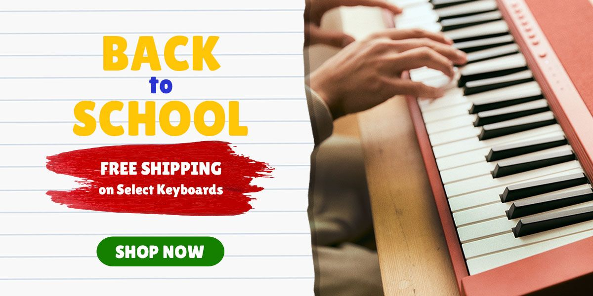 BACK TO SCHOOL FREE SHIPPING On Select Products applicable on: CT-S1, CT-S400, LK-S450, WU-BT10,  CDP-S150, CDP-S350, PX-S1000, PX-S3000
